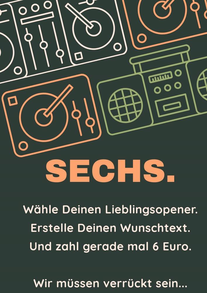 SECHS.  Dein Wunschopener für 6 Euro