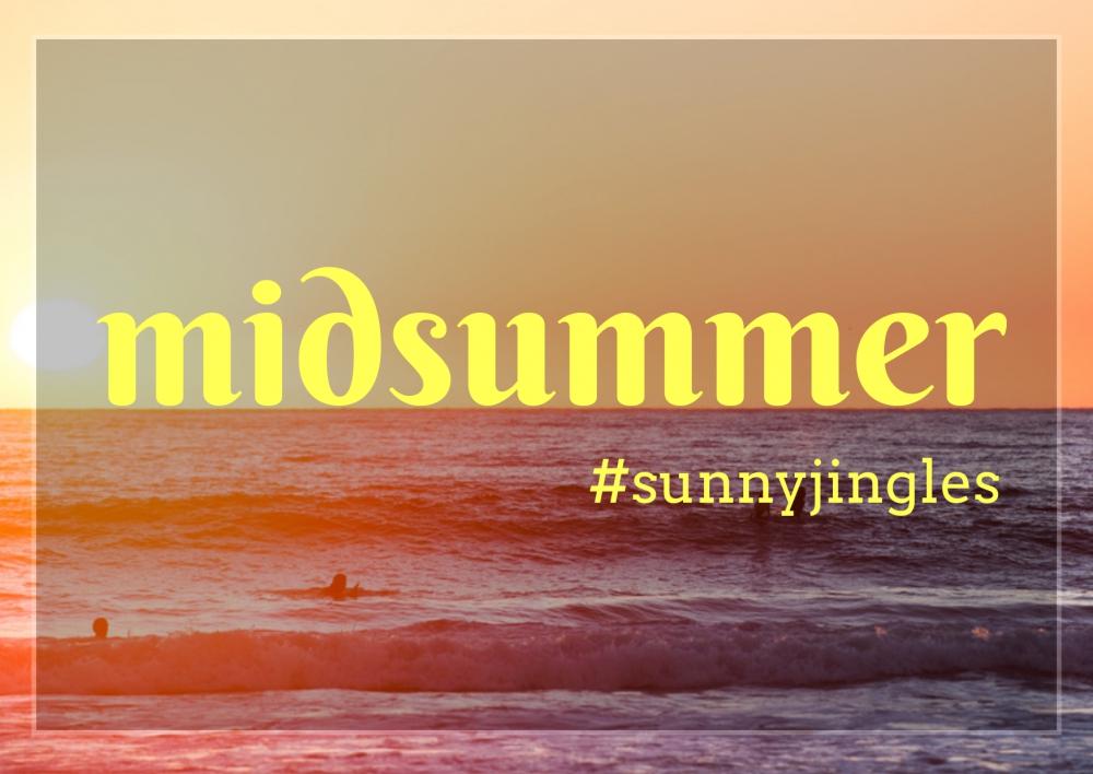 midsummer #sunnyjingles